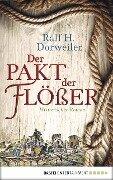 Der Pakt der Flößer - Ralf H. Dorweiler