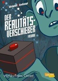 Der Realitätsverschieber 1: Freunde - Patrick Wirbeleit
