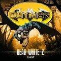 Batman: Dead White-Folge 2 - John Shirley