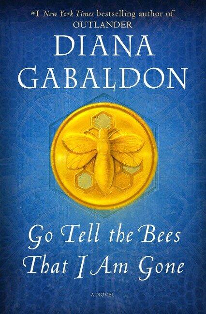 Go Tell the Bees That I Am Gone - Diana Gabaldon