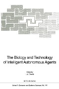 Biology and Technology of Intelligent Autonomous Agents -