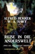 Reise in die Anderswelt - Alfred Bekker, W. A. Hary