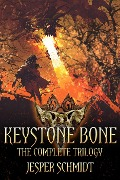 Keystone Bone (The Keystone Bone Trilogy) - Jesper Schmidt