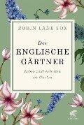 Der englische Gärtner - Robin Lane Fox