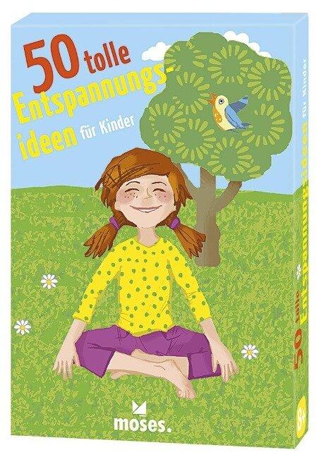 50 tolle Entspannungsideen für Kinder - Ingrid Ickler