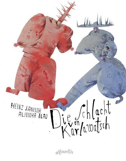 Die Schlacht von Karlawatsch - Heinz Janisch