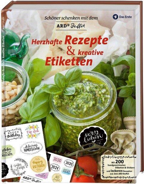 Schöner Schenken mit dem ARD Buffet - Herzhafte Rezepte und kreative Etiketten -