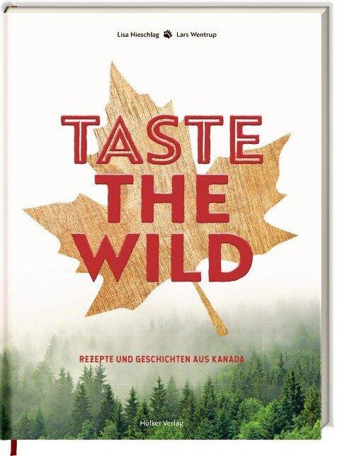 Taste the Wild - Lisa Nieschlag, Verena Poppen, Lars Wentrup