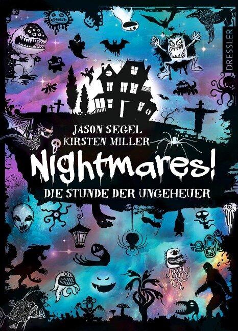 Nightmares! Band 3. Die Stunde der Ungeheuer - Jason Segel, Kirsten Miller
