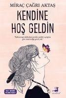 Kendine Hos Geldin - Mirac Cagri Aktas