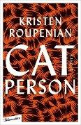 Cat Person - Kristen Roupenian