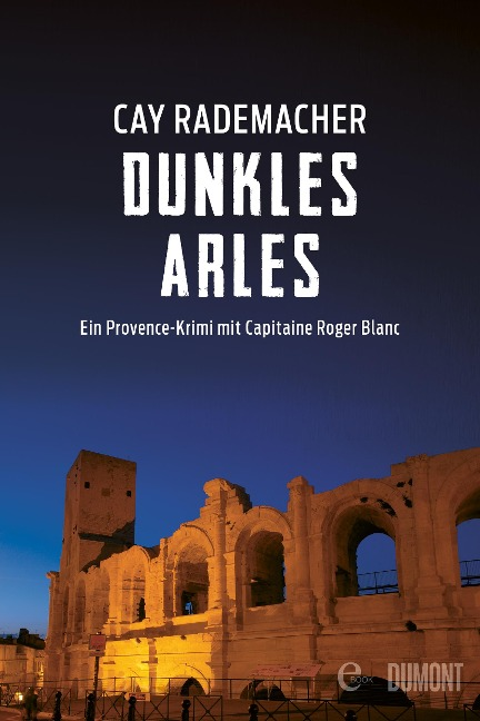 Dunkles Arles - Cay Rademacher