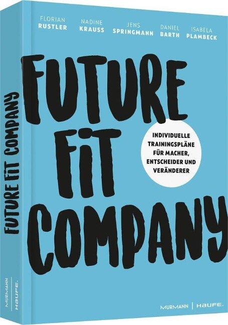 Future Fit Company - Daniel Barth, Florian Rustler, Isabela Plambeck, Jens Springmann, Nadine Krauss