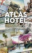 Atlas Hotel - Bruno Pellegrino