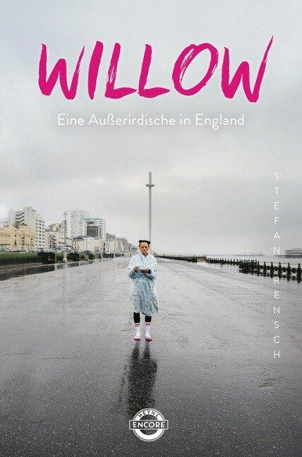 Willow - Eine Außerirdische in England - Stefan Rensch