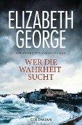 Wer die Wahrheit sucht - Elizabeth George