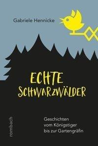 Echte Schwarzwälder - Gabriele Hennicke