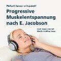 Progressive Muskelentspannung nach E. Jacobson - Henrik Brandt, Steffen Grose
