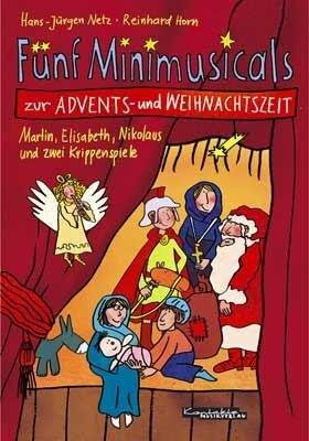 Fünf Minimusicals zur Advents- und Weihnachtszeit - Hans-Jürgen Netz, Reinhard Horn