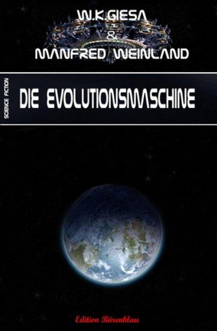 Die Evolutionsmaschine - Manfred Weinland, W. K. Giesa