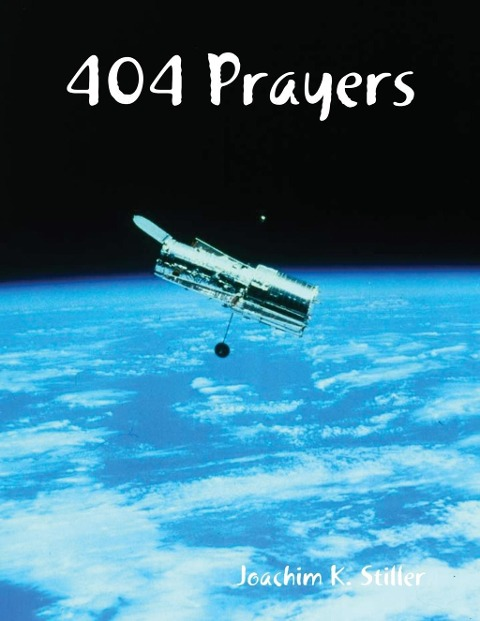 404 Prayers - Joachim K. Stiller