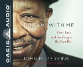 Dream with Me (Library Edition): Race, Love, and the Struggle We Must Win - John M. Perkins