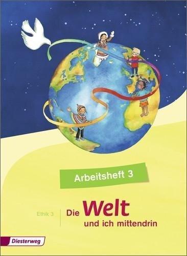 Die Welt - und ich mittendrin 3. Arbeitsheft -
