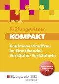 Prüfungswissen kompakt. Kaufmann/Kauffrau im Einzelhandel - Verkäufer/Verkäuferin neuer Lehrplan: Schülerband - Michael Sieber, Rafael Echtler