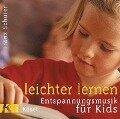 Leichter lernen. Entspannungsmusik für Kids. CD - Franz Schuier