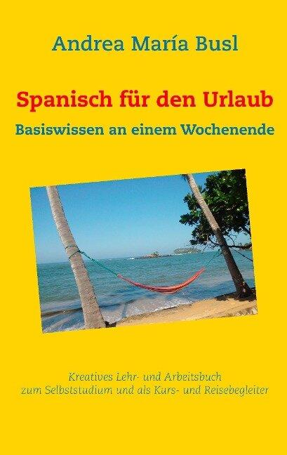 Spanisch für den Urlaub - Andrea María Busl