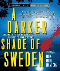 A Darker Shade of Sweden -