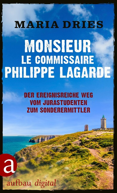 Monsieur le Commissaire Philippe Lagarde - Maria Dries