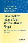 On Normalized Integral Table Algebras (Fusion Rings) - Zvi Arad, Xu Bangteng, Guiyun Chen, Effi Cohen, Arisha Haj Ihia Hussam