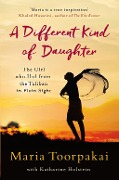 A Different Kind of Daughter - Maria Toorpakai, Katharine Holstein