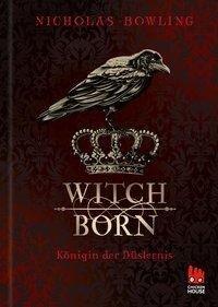 Witchborn - Nicholas Bowling