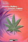 Cannabis Mythen - Cannabis Fakten - Mathias Bröckers, Lynn Zimmer, John P. Morgen