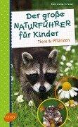 Der große Naturführer für Kinder - Frank Hecker, Katrin Hecker