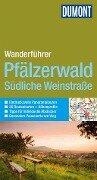 DuMont Wanderführer Pfälzerwald und Südliche Weinstraße - Andreas Stieglitz