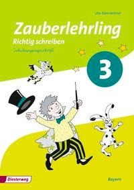 Zauberlehrling 3. Arbeitsheft. Schulausgangsschrift SAS. Bayern -