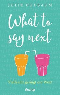 What to say next - Julie Buxbaum