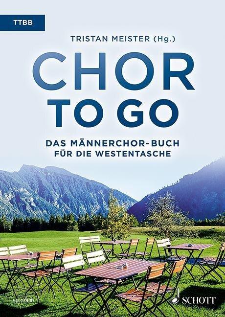 Chor to go - Das Männerchor-Buch für die Westentasche (TTBB) -