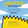 Springfield Confidential: Jokes, Secrets, and Outright Lies from a Lifetime Writing for the Simpsons - Mathew Klickstein