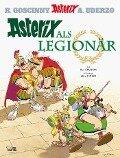Asterix 10: Asterix als Legionär - René Goscinny, Albert Uderzo