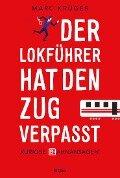 Der Lokführer hat den Zug verpasst - Marc Krüger