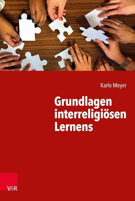 Grundlagen interreligiösen Lernens - Karlo Meyer