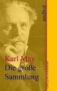 Die große Sammlung der Werke in Gesamtausgabe - Karl May