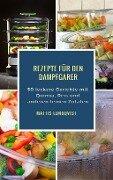 Rezepte für den Dampfgarer - Mattis Lundqvist