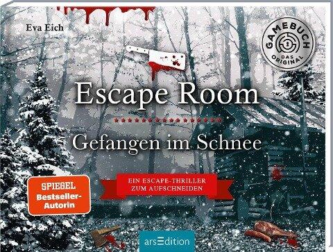 Escape Room. Gefangen im Schnee. Das Original: Der neue Escape-Room-Krimi von Eva Eich - Eva Eich