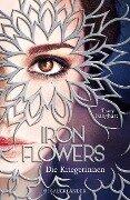 Iron Flowers 2 - Die Kriegerinnen - Tracy Banghart