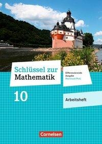 Schlüssel zur Mathematik 10. Schuljahr - Differenzierende Ausgabe Rheinland-Pfalz - Arbeitsheft mit Online-Lösungen -
